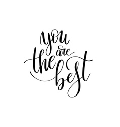 you are best black and white hand written vector image