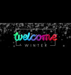 Black welcome winter banner with beautiful vector