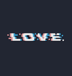 glitch love abstract lettering vector image