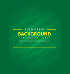 Strong and bold green background template vector