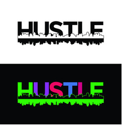 Hustle city inspiring motivation quote poster vector