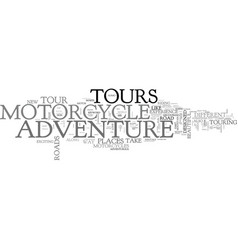 Adventure motorcycle tours text word cloud concept vector