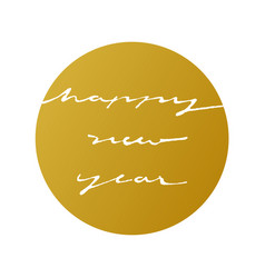 Happy new year ink style in gold circle vector