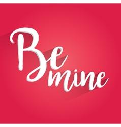 Be Mine Lettering Design vector