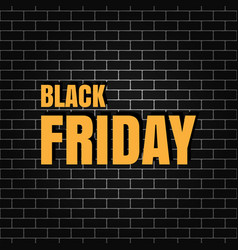 Black friday banner on a brick wall vector