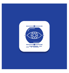 Blue round button for visualize conception vector