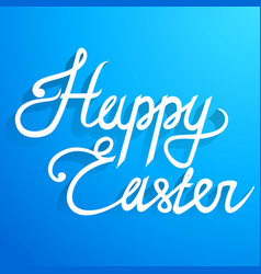 happy easter lettering text vector image