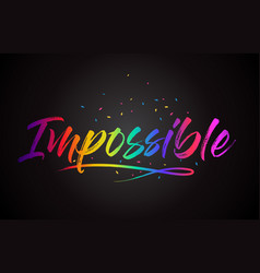 Impossible word text with handwritten rainbow vector