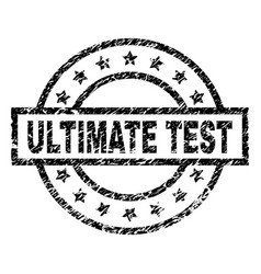 Scratched textured ultimate test stamp seal vector