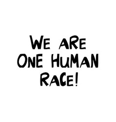 we are one human race quote about human rights vector image