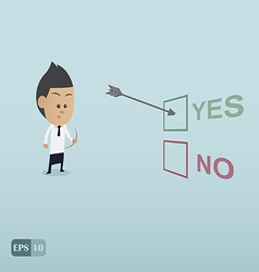 Business man choose yes by the archer vector image