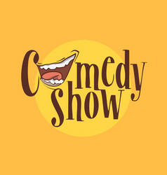Comedy show logo with a smiling laughing mouth vector