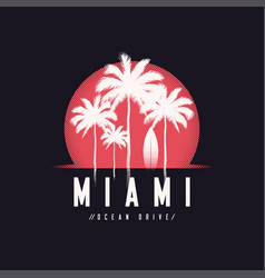 Miami ocean drive tee print with palm trees t vector