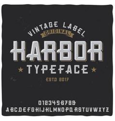 Vintage label typeface named harbor vector