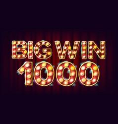 big win 1000 banner casino glowing lamps vector image
