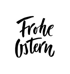 Happy easter text lettering in german frohe vector
