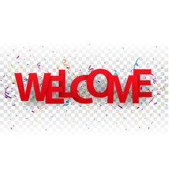 Welcome sign letters with colorful confetti vector