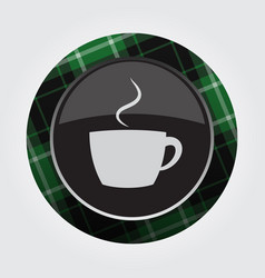Button with green black tartan - cup with smoke vector