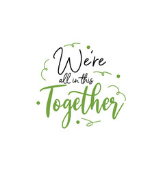 Togetherness quote lettering typography we are vector