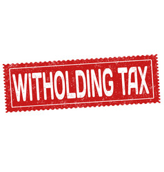 Witholding tax grunge rubber stamp vector