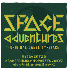 Vintage label typeface named space adventures vector