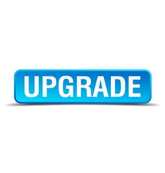 Upgrade blue 3d realistic square isolated button vector