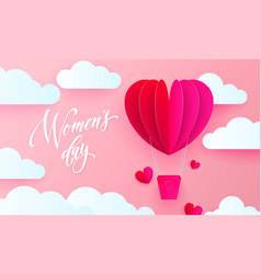 womens day text on pink paper art heart balloon vector image