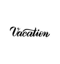 vacation handwritten lettering vector image