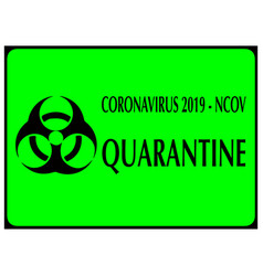 Coronavirus ncov quarantine with biohazard sign vector