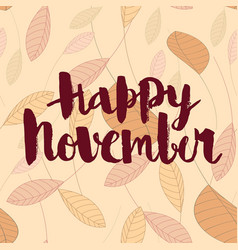 happy november calligraphic inscription on an vector image