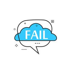 outline speech bubble with fail phrase vector image