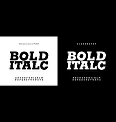 typography bold italic font set modern bold font vector image