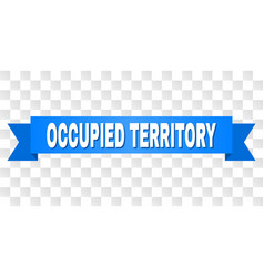 Blue tape with occupied territory text vector