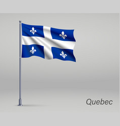 Waving flag quebec - province canada on vector