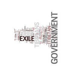 Government in exile tibet text background word vector