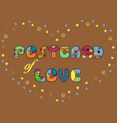 postcard of love artistic font vector image