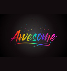 Awesome word text with handwritten rainbow vector