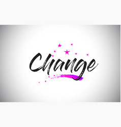 change handwritten word font with vibrant violet vector image