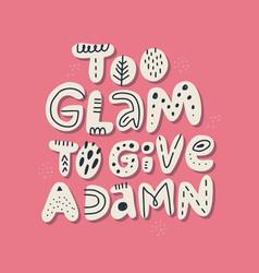 Glamorous girl slang message t-shirt print vector
