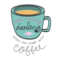good morning darling coffee cup cartoon vector image