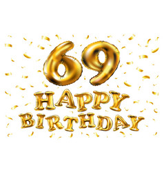 happy birthday 69th celebration gold balloons and vector image