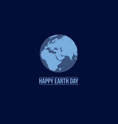 happy earth day with blue background vector image