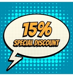 15 percent special discount comic book bubble text vector image vector image