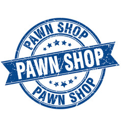 Pawn shop round grunge ribbon stamp vector