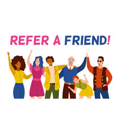 Refer a friend friendly smiling people group vector