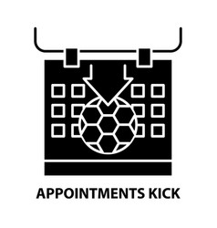 Appointments kick icon black sign vector