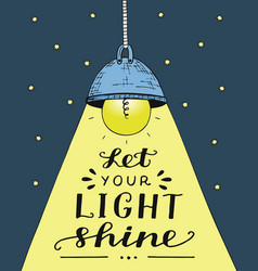 Hand lettering let your light shine made vector