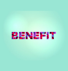 Benefit concept colorful word art vector