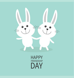 Happy friendship day two white bunny rabbit vector