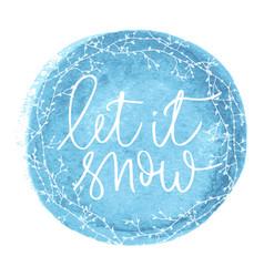 Let it snow hand written inscription vector